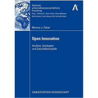 Open Innovation: Approaches, Strategies and Business Models (Range Economic Research) by Markus J. Faber