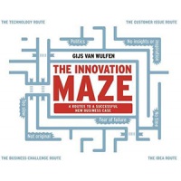 The Innovation Maze: 4 Routes to a Successful New Business Case by Gijs van Wulfen