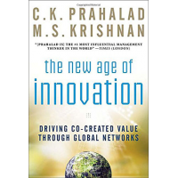 The New Age of Innovation: Driving Cocreated Value Through Global Networks by C.K. Prahalad and M.S. Krishnan