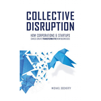 Collective Disruption Corporations Transformative Businesses by Michael Docherty